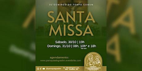 31º Domingo do tempo Comum/ Santa Missa, Domingo, 08h ingressos