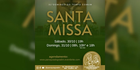 31ºDomingo do Tempo Comum/ Santa Missa, Domingo, 10h ingressos
