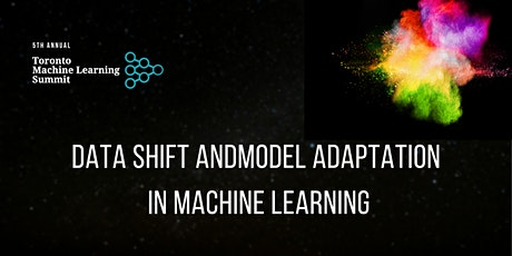 TMLS2021 Workshop: Data Shift and Model Adaptation in Machine Learning tickets