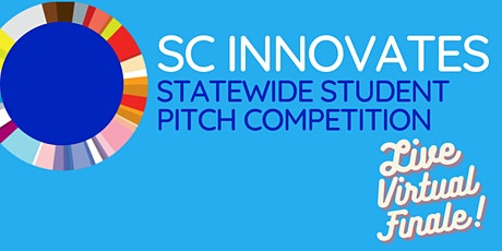SC Innovates Statewide Student Pitch Competition - Live Virtual Finale tickets