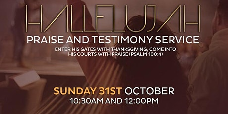 HALLWLUJAH PRAISE & TESTIMONY SERVICE 10:30 AM tickets