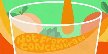 PEAL PRESENTS: NOT FROM CONCENTRATE tickets