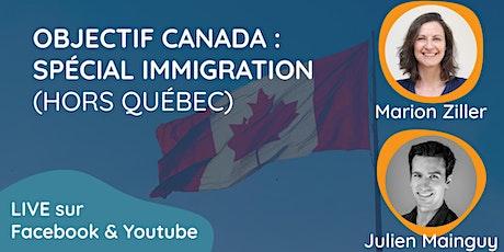 Objectif Canada : Spécial Immigration (hors Québec) billets