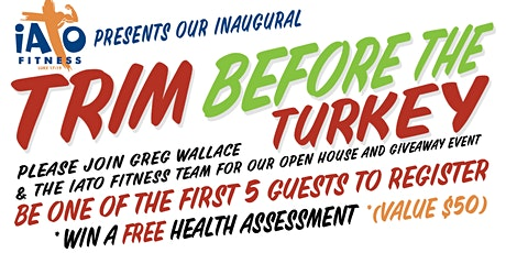 Trim Before The Turkey - IATO FITNESS - Open House Giveaway Event tickets