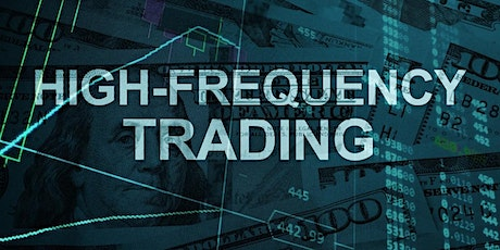 High Frequency Exchange - FREE Seminar tickets