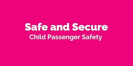 Safe and Secure: Child Passenger Safety presentation tickets