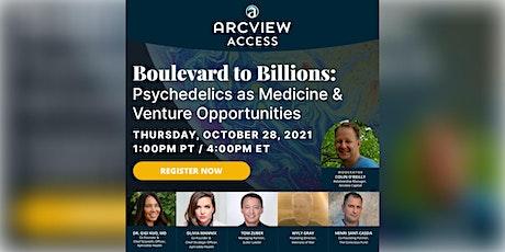 Boulevard to Billions:  Psychedelics as Medicine & Venture Opportunities tickets