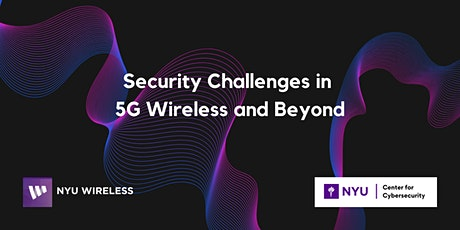 Security Challenges in 5G Wireless and Beyond tickets