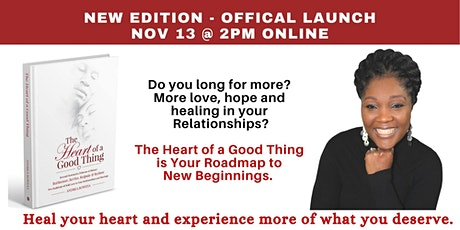 The Heart of a Good Thing - New Edition - Official Launch - Nov 13 @ 2pm tickets
