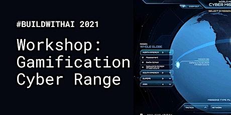 #BuildwithAI 2021 Workshop - Gamification Cyber Range biglietti
