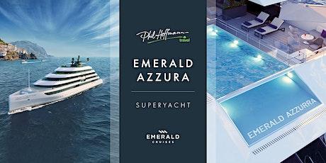 Emerald Cruises Present Superyacht:  Azzura tickets