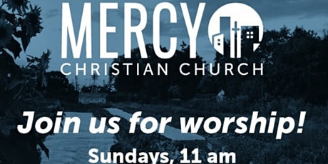 Join us for Sunday morning worship at Mercy Christian Church tickets