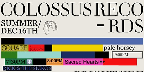 COLOSSUS RECORDS PRESENTS: Square, Pale Horsey, Sacred Hearts & Rick and Th tickets