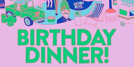 Moon Dog's 10th Birthday Dinner tickets