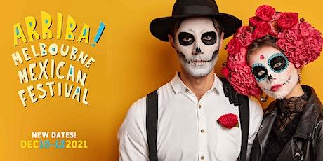 Arriba! Melbourne Mexican Festival 2021 tickets