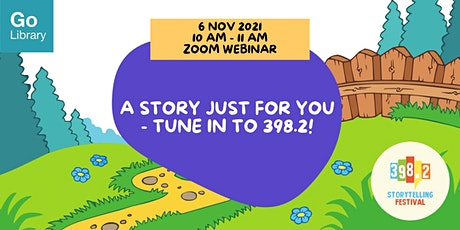 A Story Just for You - Tune in to 398.2 Storytelling Festival 2021! tickets