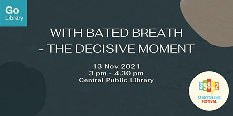 With Bated Breath [398.2 Storytelling Festival 2021] tickets