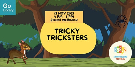 Tricky Tricksters [398.2 Storytelling Festival 2021] tickets