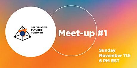 Speculative Futures Toronto presents - Meetup#1 biglietti