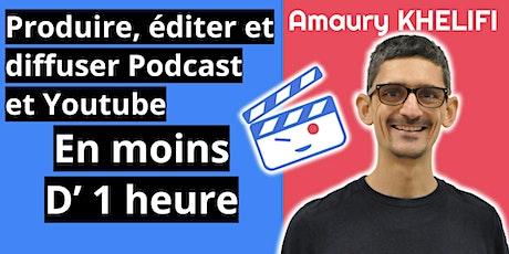 Produire, éditer et publier un podcast + une chaine Youtube en 1 heure billets