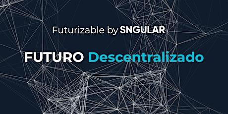 FUTURO Descentralizado entradas