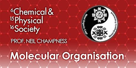 Molecular Organisation: A Journey Through Complex Structures tickets