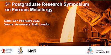 5th Postgraduate Research Symposium on Ferrous Metallurgy - 2022 tickets