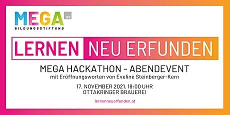 "MEGA Hackathon ""Lernen NEU erfunden"" - Abendevent Tickets"
