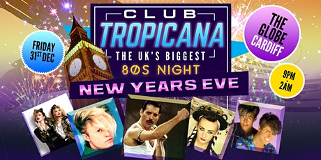 Club Tropicana - New Years Eve 80s Party at The Globe tickets