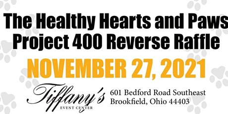 The Healthy Hearts and Paws Project  400 Reverse Raffle tickets