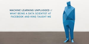 Machine Learning Unplugged : What being a Data...