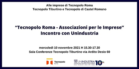 """""""TECNOPOLO ROMA-ASSOCIAZIONI PER LE IMPRESE"""" - INCONTRO CON UNINDUSTRIA biglietti"""