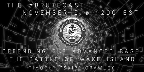 "#BruteCast - Timothy Crawley, ""Defending the Advanced Base: Wake Island"" tickets"