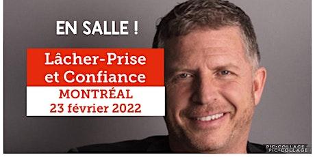 MONTRÉAL - Lâcher-prise / Confiance 25$ - Réservez vite !! billets