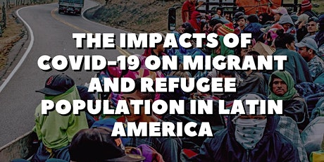 The Impacts of COVID-19 on migrant and refugee population in Latin America tickets