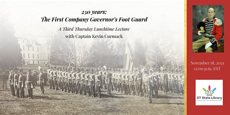 250 Years: The First Company Governor's Foot Guard tickets