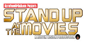 KeithFromUpDaBlock Presents: Stand Up At Movies - The...
