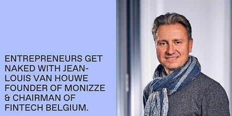 Entrepreneurs get Naked: JL Van Houwe Founder of Monizze - Chmn Fintech B billets