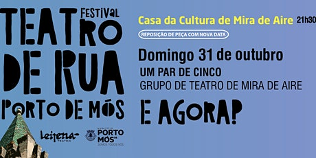 """31  OUT - """"E AGORA?"""" Grupo de teatro 1 PAR DE 5 bilhetes"""