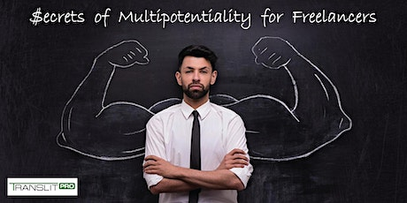 Secrets of Multipotentiality for Freelancers tickets
