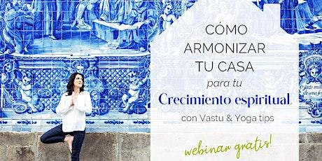 Cómo armonizar tu casa para el desarrollo espiritual, con Vastu & Yoga entradas