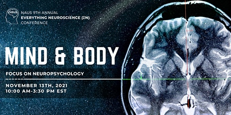 Mind and Body: The 9th Annual Everything Neuroscience Conference tickets