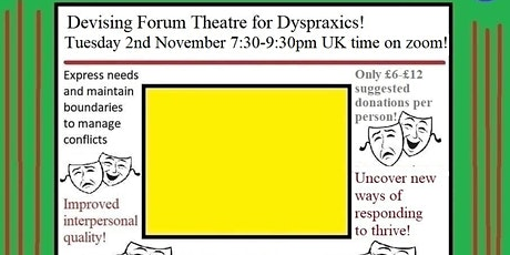 Devising Forum Theatre for Dyspraxics! tickets
