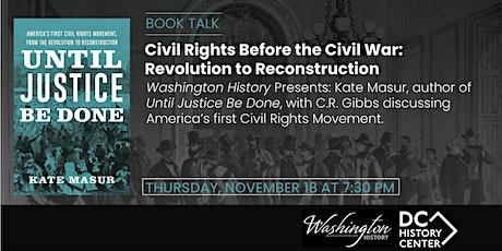 Civil Rights before the Civil War: Revolution to Reconstruction bilhetes