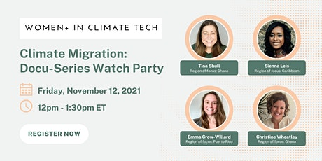 Women in Climate Tech: Climate Migration Docu-Series Watch Party tickets