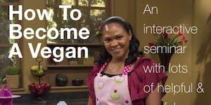 How To Become A Vegan (Interactive Seminar)