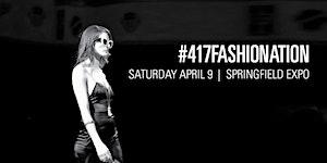417 Magazine's Fashionation 2016 presented by Swann...