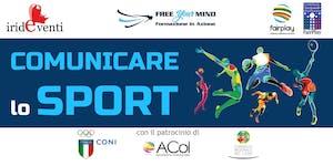 COMUNICARE LO SPORT - 1° evento gratuito: LO SPORT...