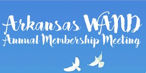 Arkansas WAND Annual Meeting & Dinner