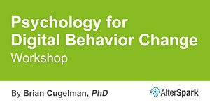 Psychology for Digital Behavior Change - Vancouver...